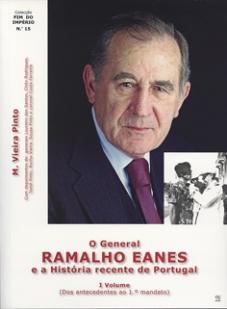 O GENERAL RAMALHO EANES e a História recente de Portugal - 1.º vol.