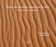 ROSAS DO DESERTO, LÁGRIMAS DE MAR - Um sentir fotopoético
