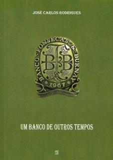 UM BANCO DE OUTROS TEMPOS - Crónicas da vida de um bancário do Século XX
