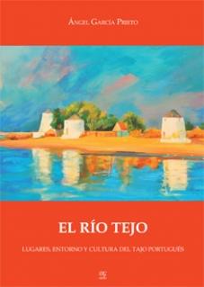EL RÍO TEJO - Lugares, entorno y cultura del Tajo portugués