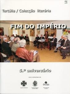 Tertúlia/Colecção FIM DO IMPÉRIO - 5.º aniversário